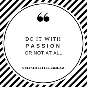 Do it with passion, or not at all